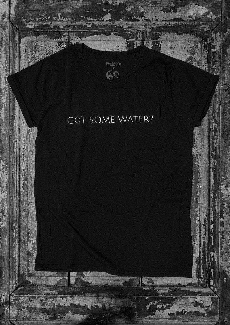 Got Some Water T-Shirt